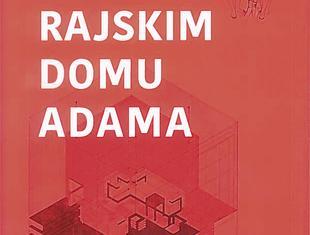 O rajskim domu Adama. Idea pierwotnej chaty w historii architektury